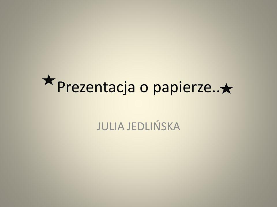 Prezentacja o papierze..