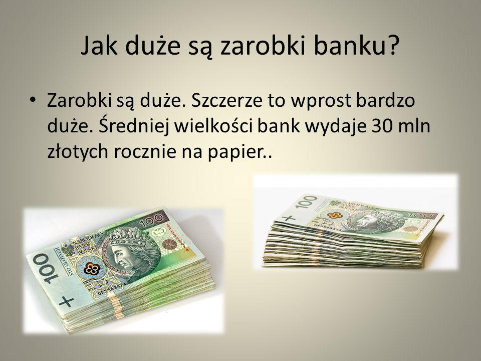 Jak duże są zarobki banku