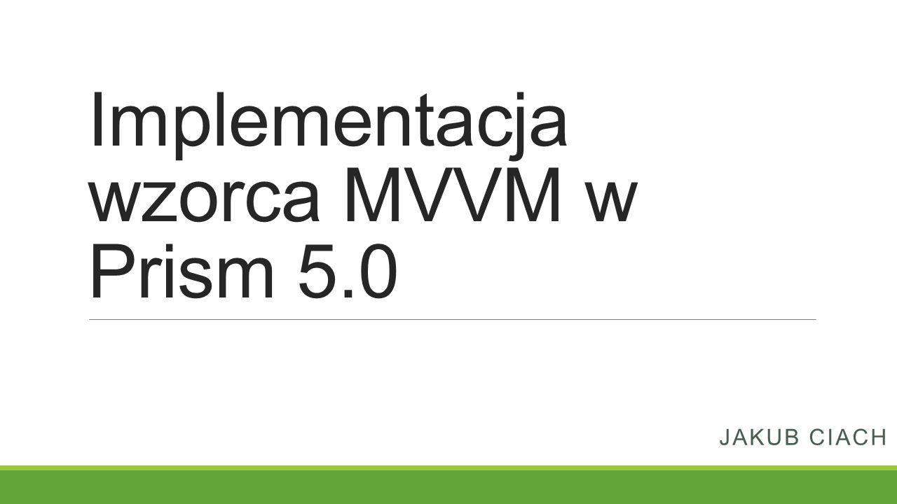Implementacja wzorca MVVM w Prism 5.0
