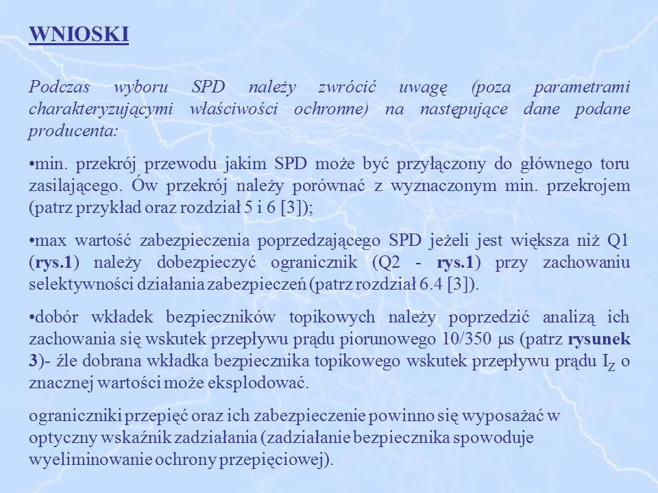 WNIOSKI Podczas wyboru SPD należy zwrócić uwagę (poza parametrami charakteryzującymi właściwości ochronne) na następujące dane podane producenta: