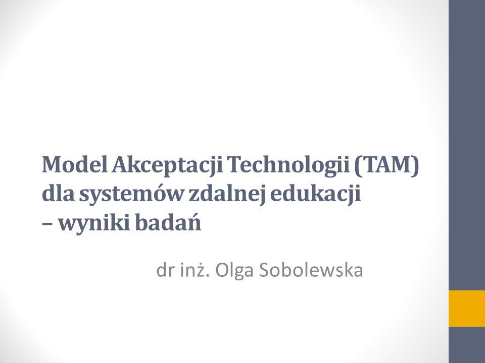 Model Akceptacji Technologii (TAM) dla systemów zdalnej edukacji – wyniki badań