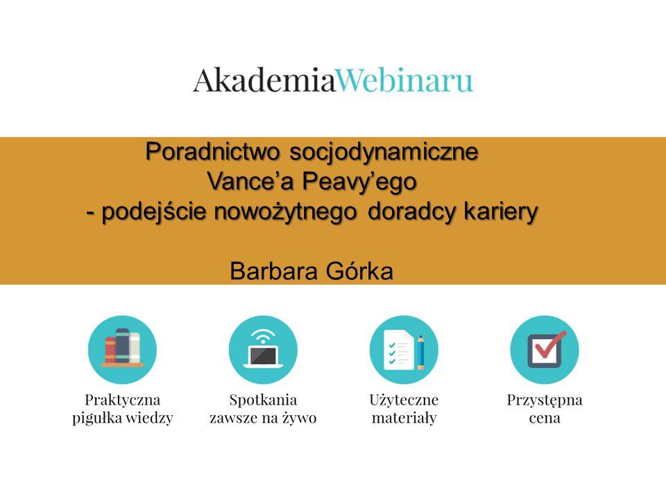 Poradnictwo socjodynamiczne Vance'a Peavy'ego - podejście nowożytnego doradcy kariery Barbara Górka