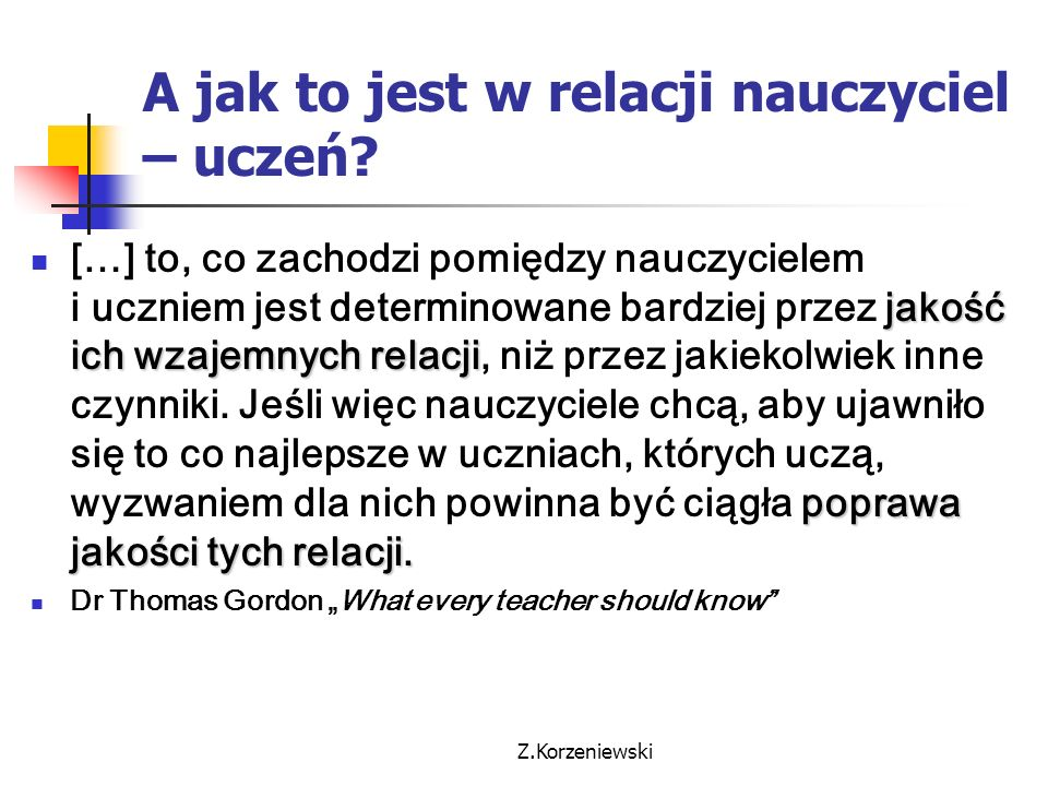 A jak to jest w relacji nauczyciel – uczeń