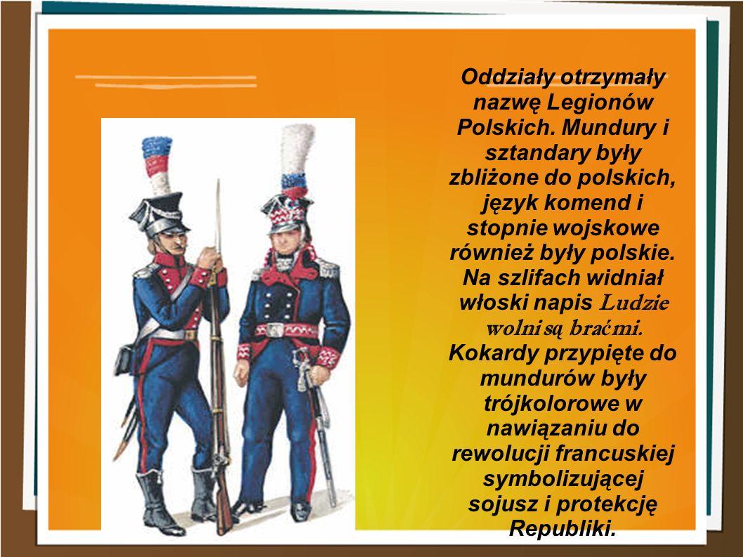 Oddziały otrzymały nazwę Legionów Polskich