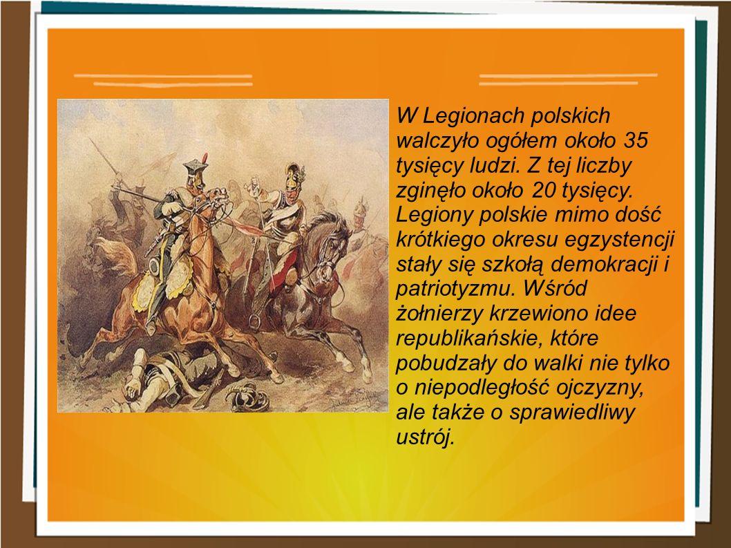 W Legionach polskich walczyło ogółem około 35 tysięcy ludzi