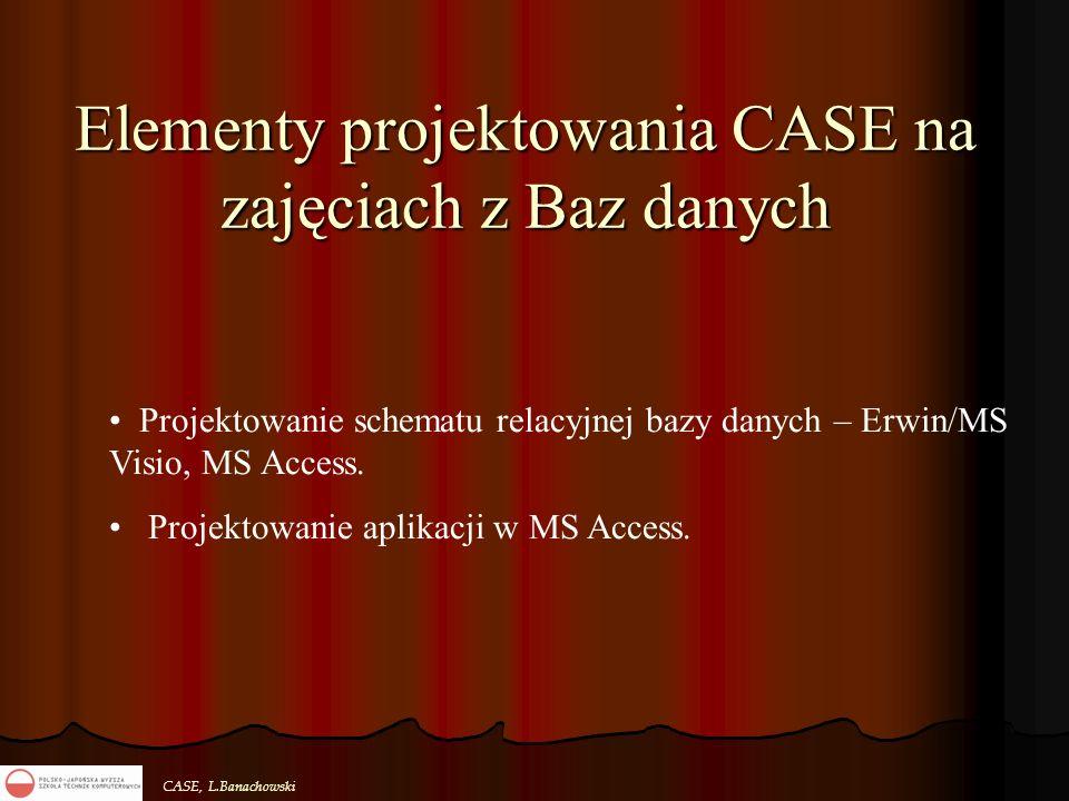 Elementy projektowania CASE na zajęciach z Baz danych
