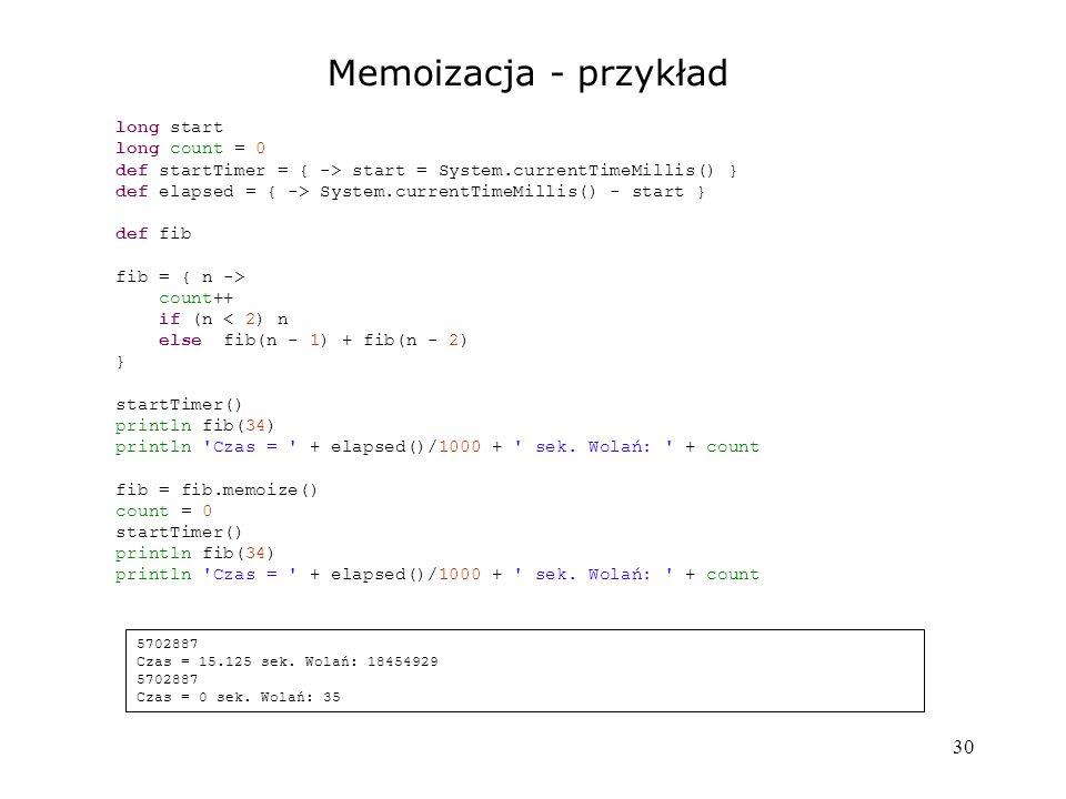 Memoizacja - przykład 30 long start long count = 0