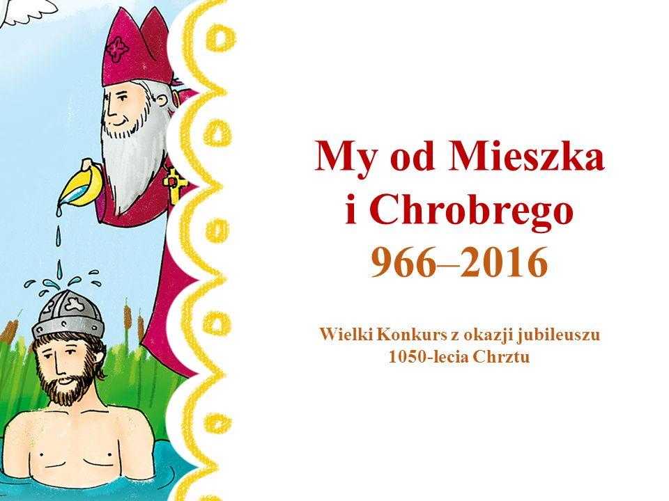 Wielki Konkurs z okazji jubileuszu 1050-lecia Chrztu