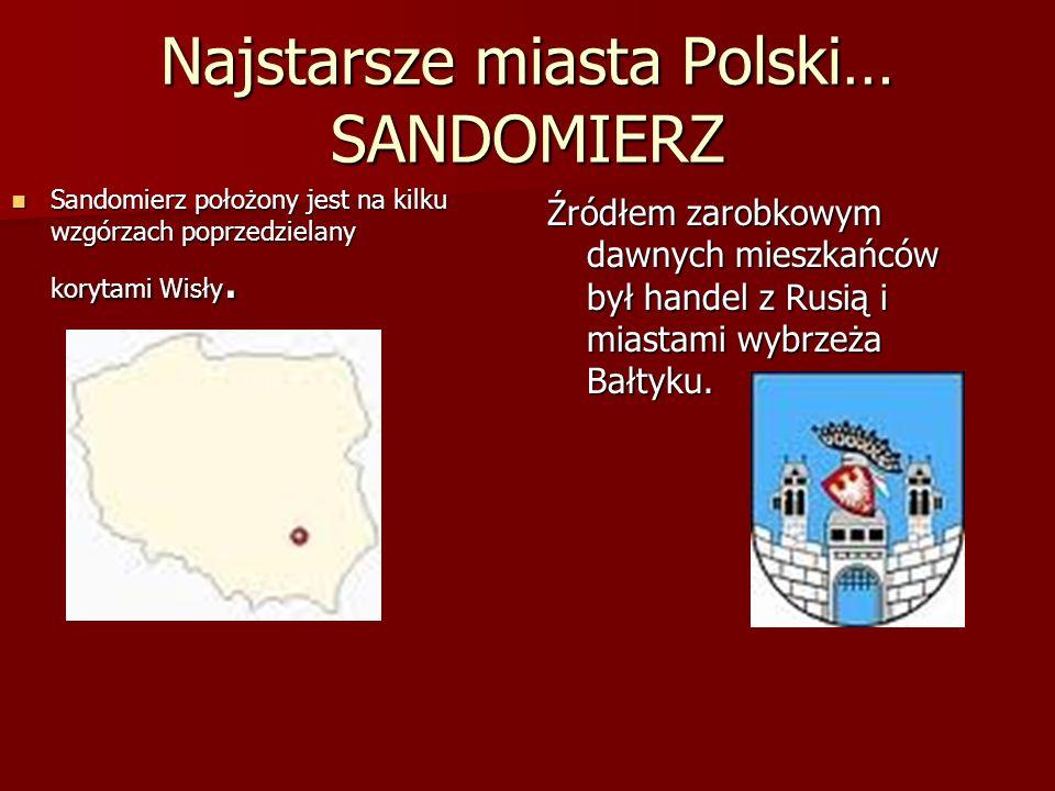 Najstarsze miasta Polski… SANDOMIERZ