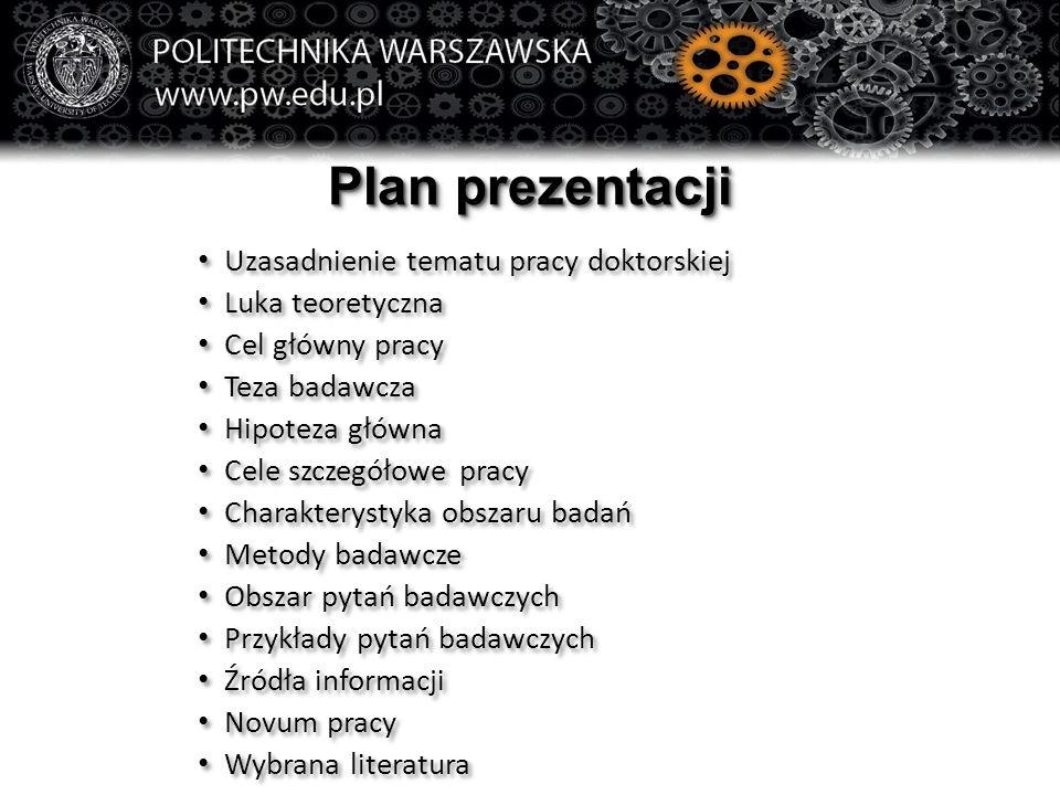 Plan prezentacji Uzasadnienie tematu pracy doktorskiej