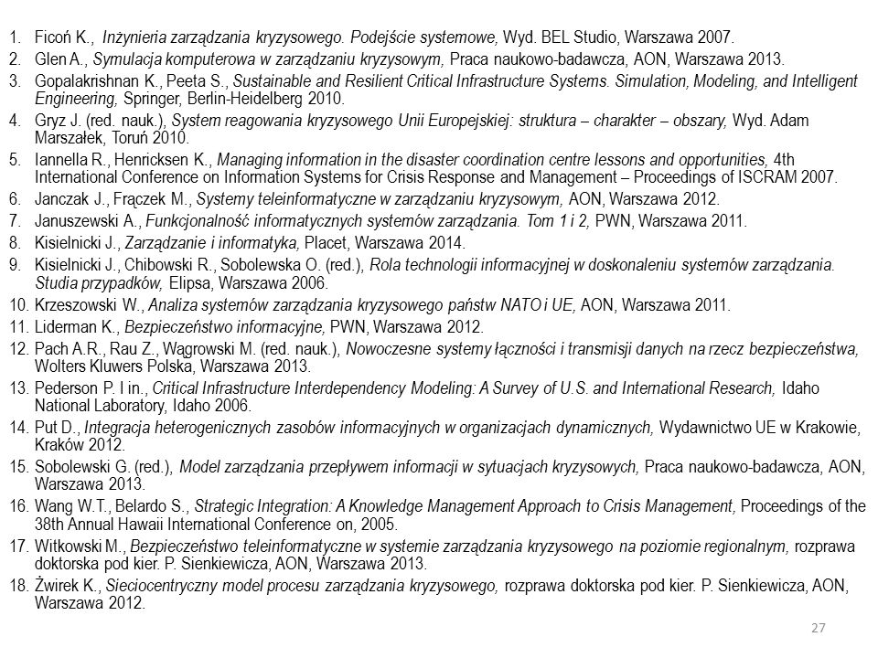 Ficoń K., Inżynieria zarządzania kryzysowego. Podejście systemowe, Wyd. BEL Studio, Warszawa 2007.