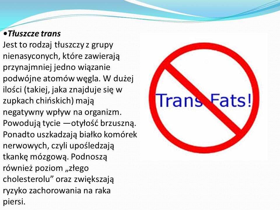 •Tłuszcze trans
