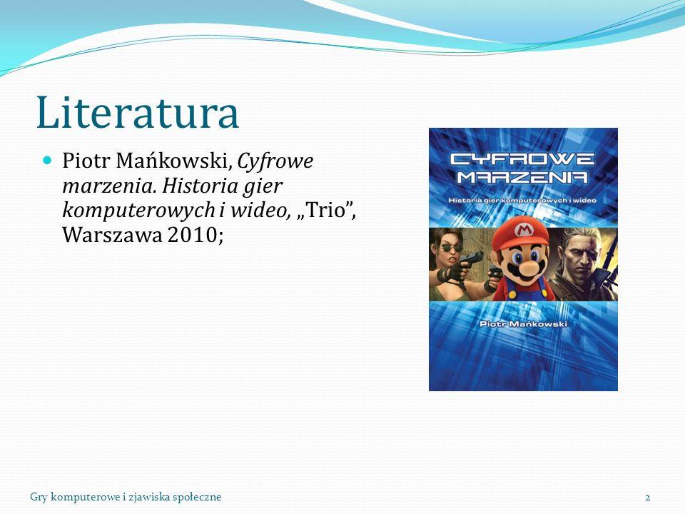 """Literatura Piotr Mańkowski, Cyfrowe marzenia. Historia gier komputerowych i wideo, """"Trio , Warszawa 2010;"""
