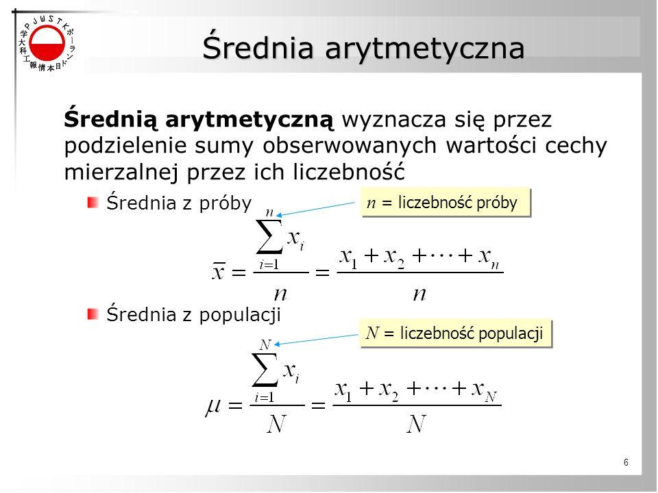 Średnia arytmetyczna Średnią arytmetyczną wyznacza się przez podzielenie sumy obserwowanych wartości cechy mierzalnej przez ich liczebność.