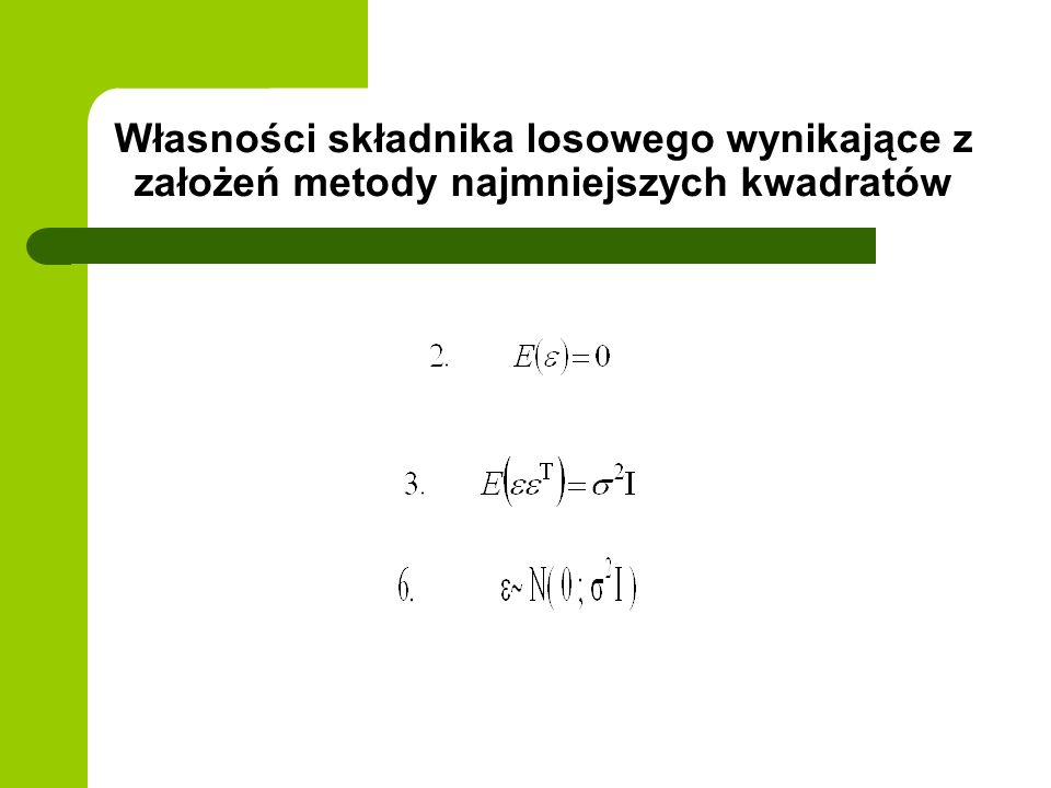 Własności składnika losowego wynikające z założeń metody najmniejszych kwadratów