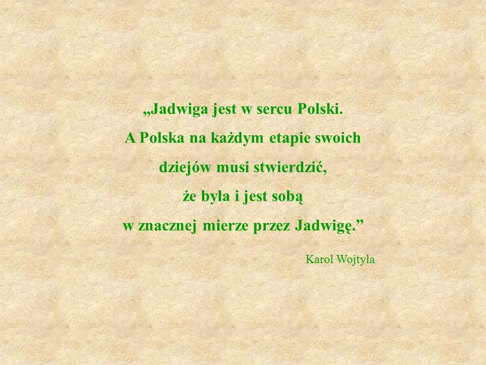 """Karol Wojtyła """"Jadwiga jest w sercu Polski."""