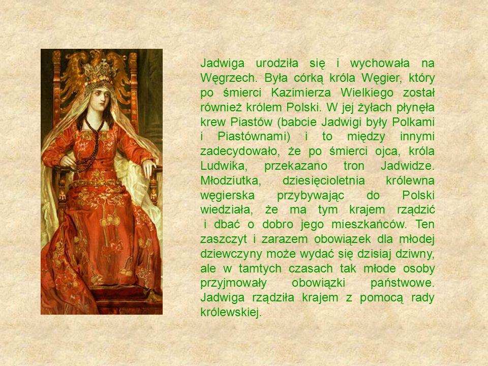 Jadwiga urodziła się i wychowała na Węgrzech