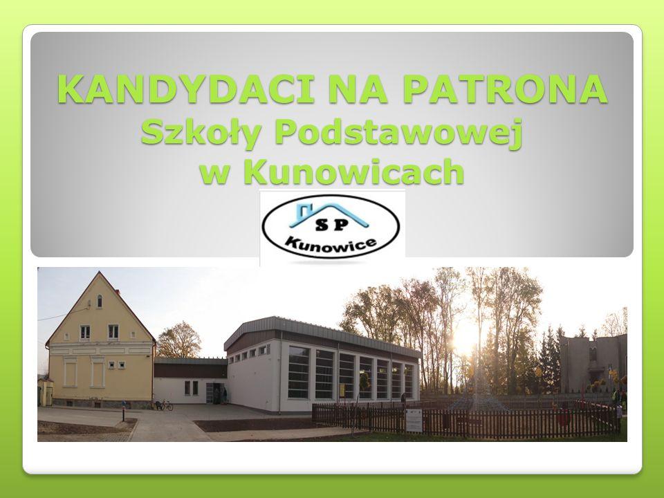 KANDYDACI NA PATRONA Szkoły Podstawowej w Kunowicach