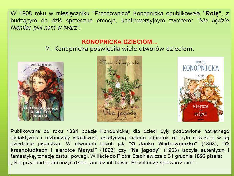 M. Konopnicka poświęciła wiele utworów dzieciom.
