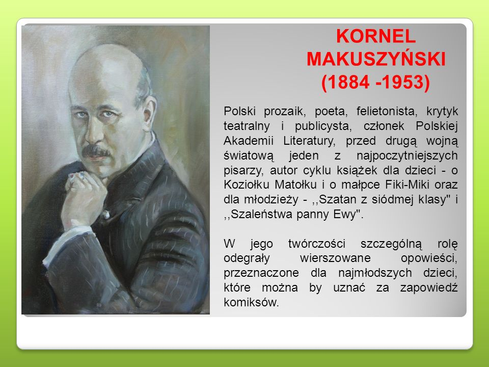 KORNEL MAKUSZYŃSKI (1884 -1953)