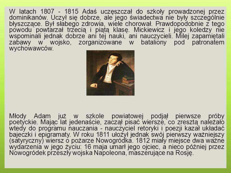W latach 1807 - 1815 Adaś uczęszczał do szkoły prowadzonej przez dominikanów.