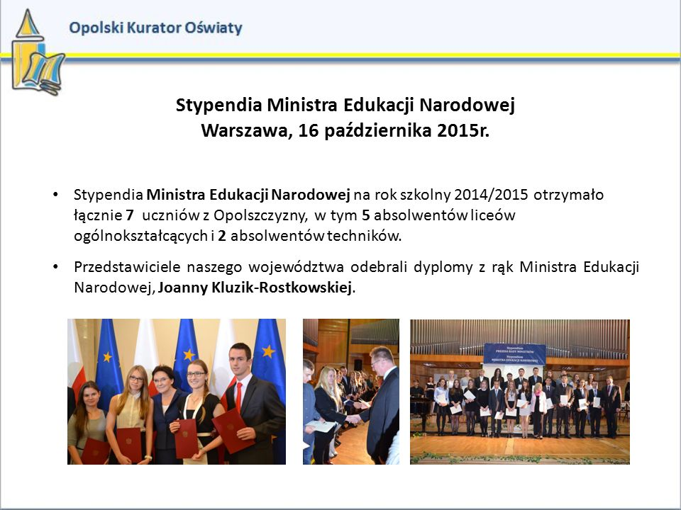 Stypendia Ministra Edukacji Narodowej Warszawa, 16 października 2015r.
