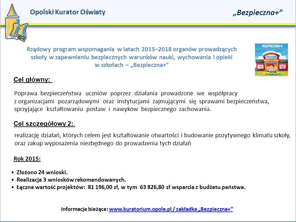 """Informacje bieżące: www.kuratorium.opole.pl / zakładka """"Bezpieczna+"""