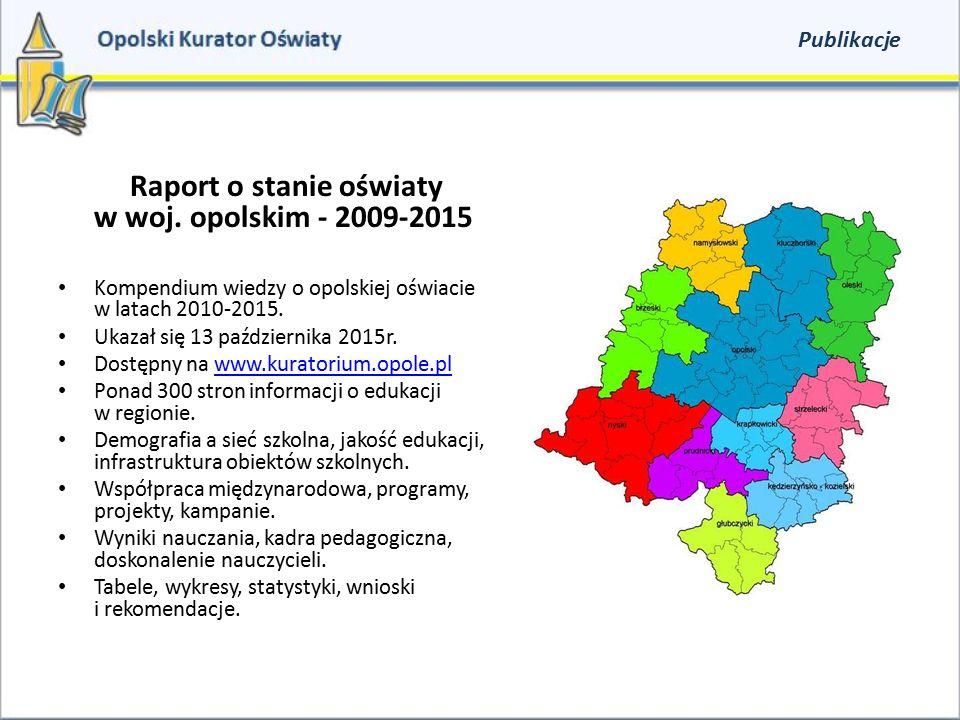 Raport o stanie oświaty w woj. opolskim - 2009-2015