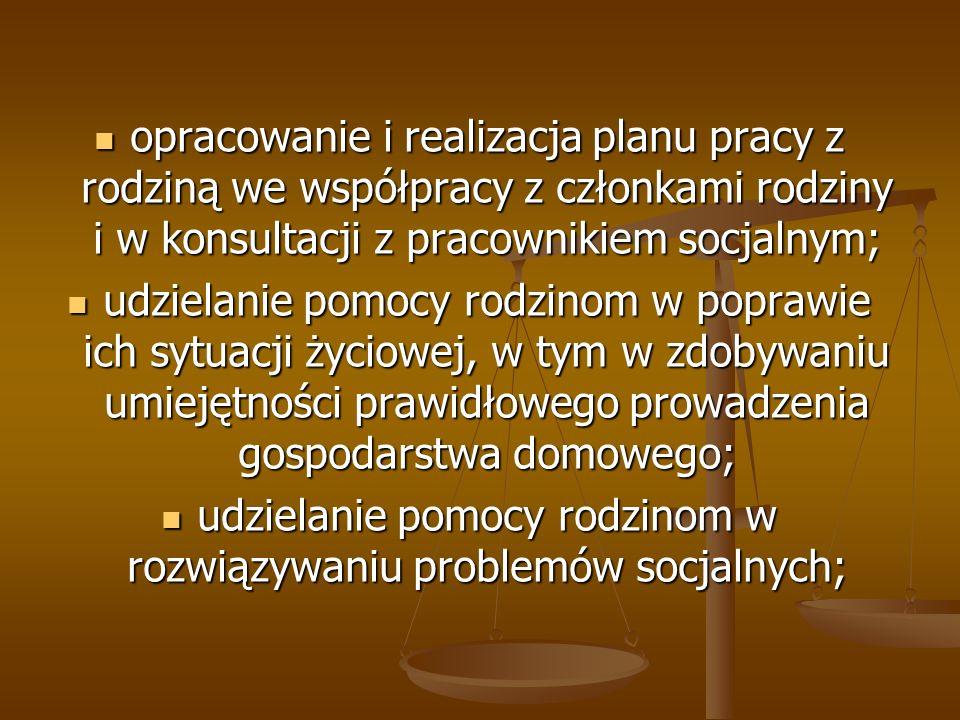 udzielanie pomocy rodzinom w rozwiązywaniu problemów socjalnych;