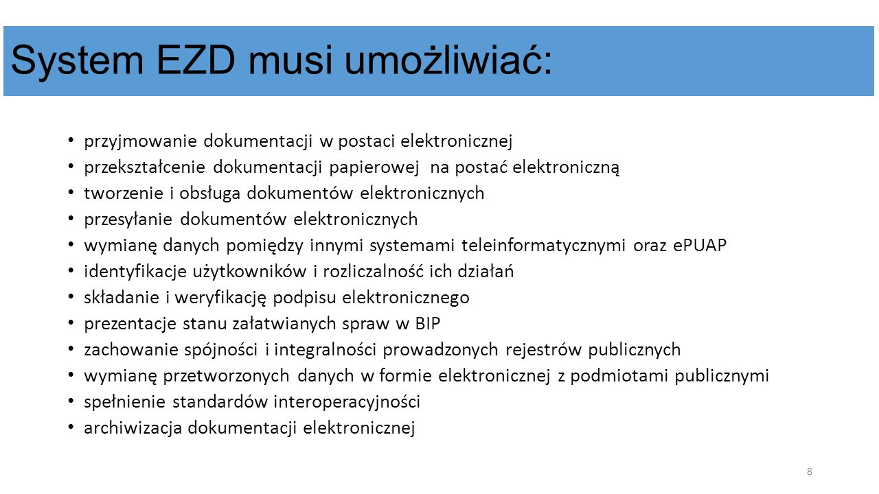 System EZD musi umożliwiać: