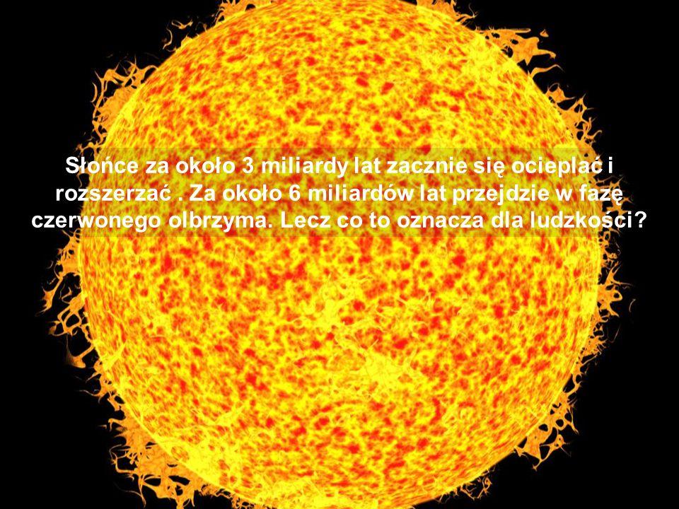 Słońce za około 3 miliardy lat zacznie się ocieplać i rozszerzać