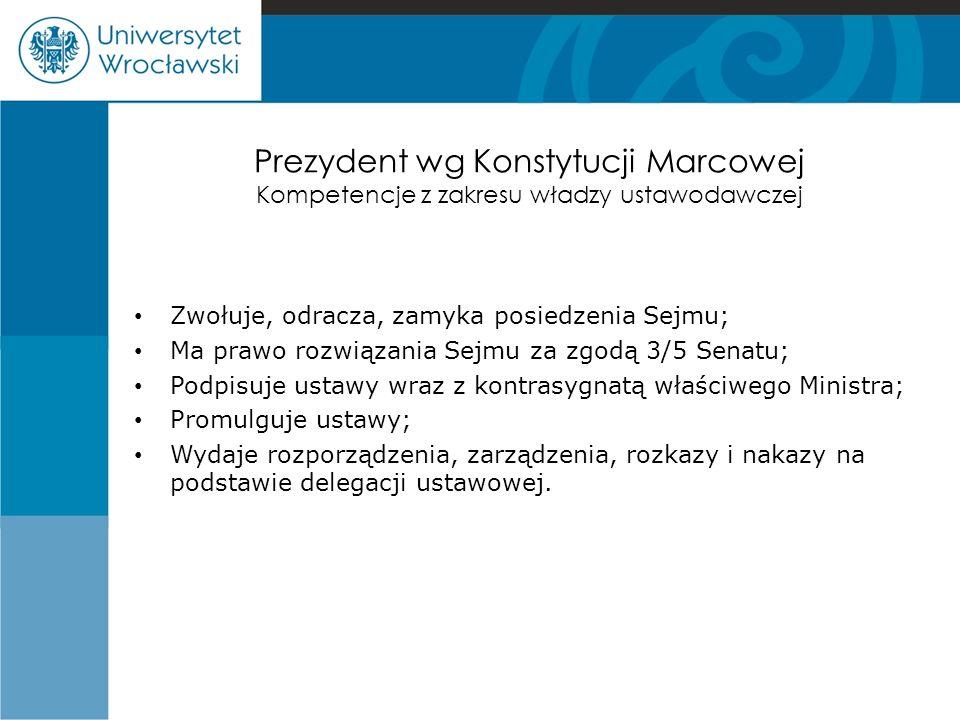 Prezydent wg Konstytucji Marcowej Kompetencje z zakresu władzy ustawodawczej