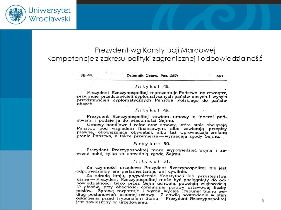 Prezydent wg Konstytucji Marcowej Kompetencje z zakresu polityki zagranicznej i odpowiedzialność
