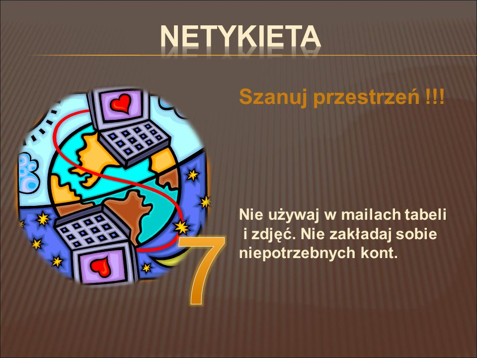 7 Netykieta Szanuj przestrzeń !!!