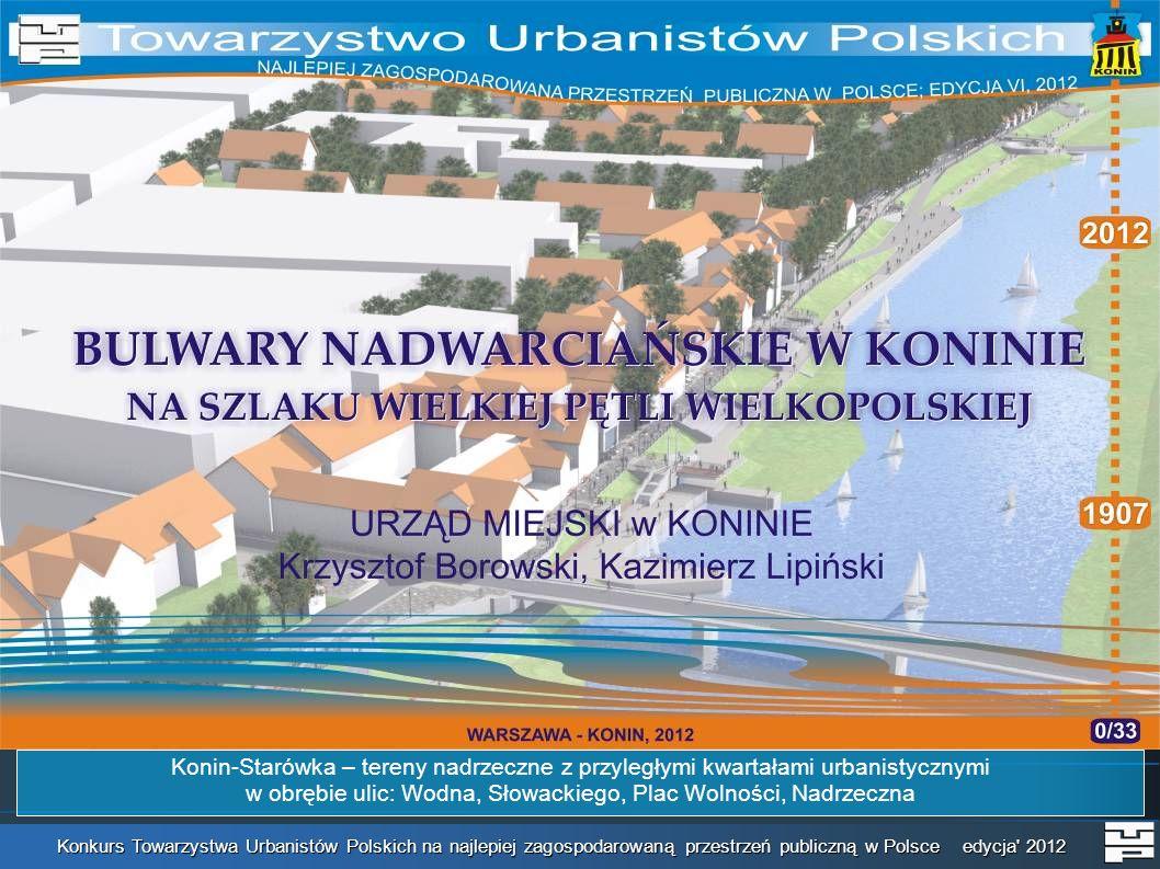 w obrębie ulic: Wodna, Słowackiego, Plac Wolności, Nadrzeczna