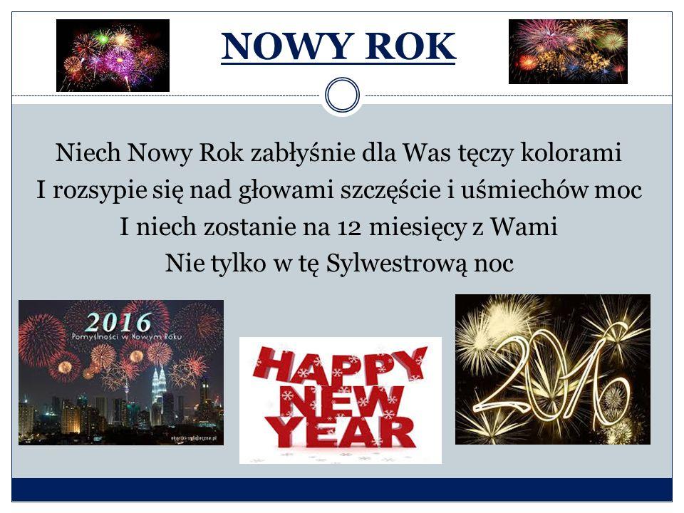 NOWY ROK Niech Nowy Rok zabłyśnie dla Was tęczy kolorami