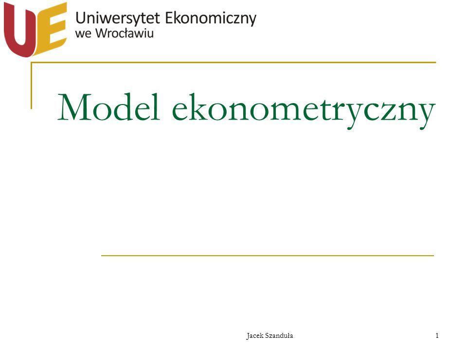 Model ekonometryczny Jacek Szanduła