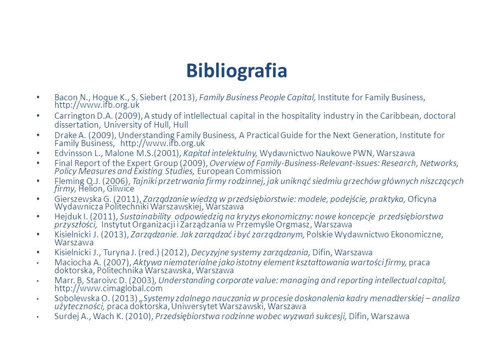 Bibliografia Bacon N., Hoque K., S. Siebert (2013), Family Business People Capital, Institute for Family Business, http://www.ifb.org.uk.