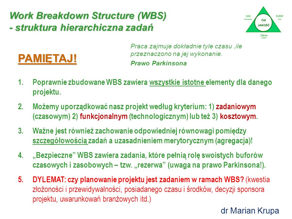 PAMIĘTAJ! Work Breakdown Structure (WBS)