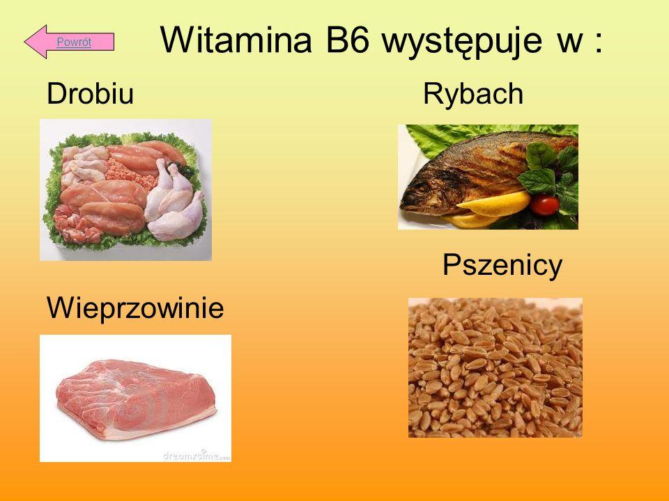 Witamina B6 występuje w :