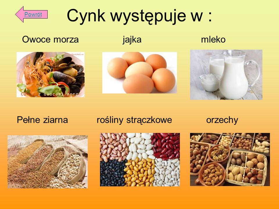 Cynk występuje w : Owoce morza jajka mleko