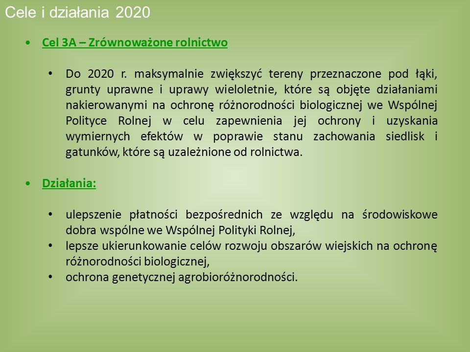 Cele i działania 2020 Cel 3A – Zrównoważone rolnictwo