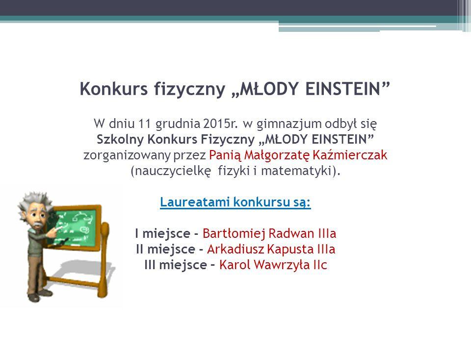 """Konkurs fizyczny """"MŁODY EINSTEIN W dniu 11 grudnia 2015r"""