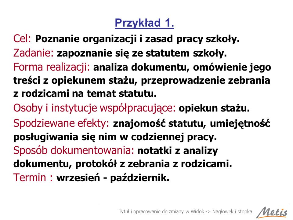 Przykład 1. Cel: Poznanie organizacji i zasad pracy szkoły.