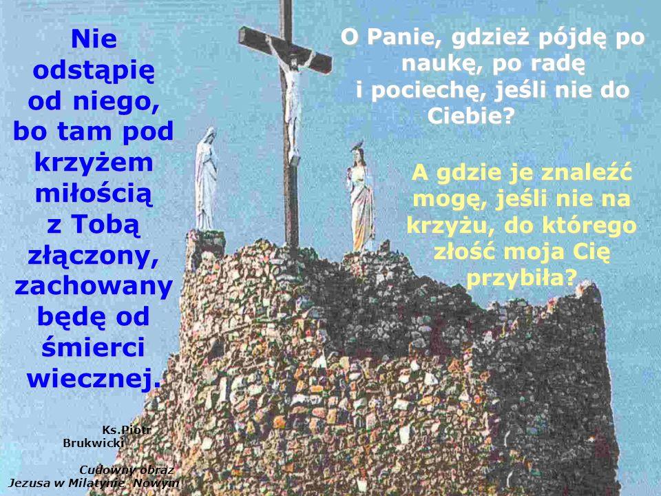 Ks.Piotr Brukwicki Cudowny obraz Jezusa w Milatynie Nowym