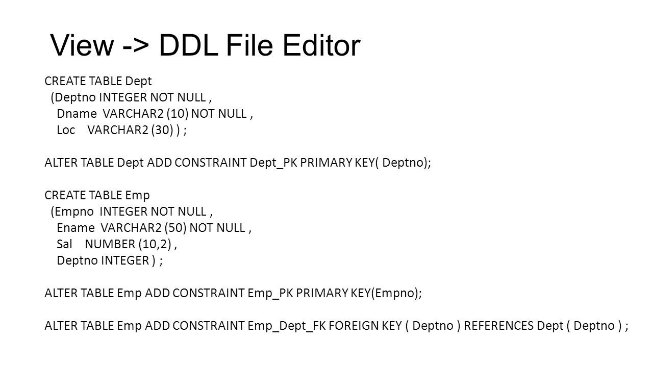 View -> DDL File Editor