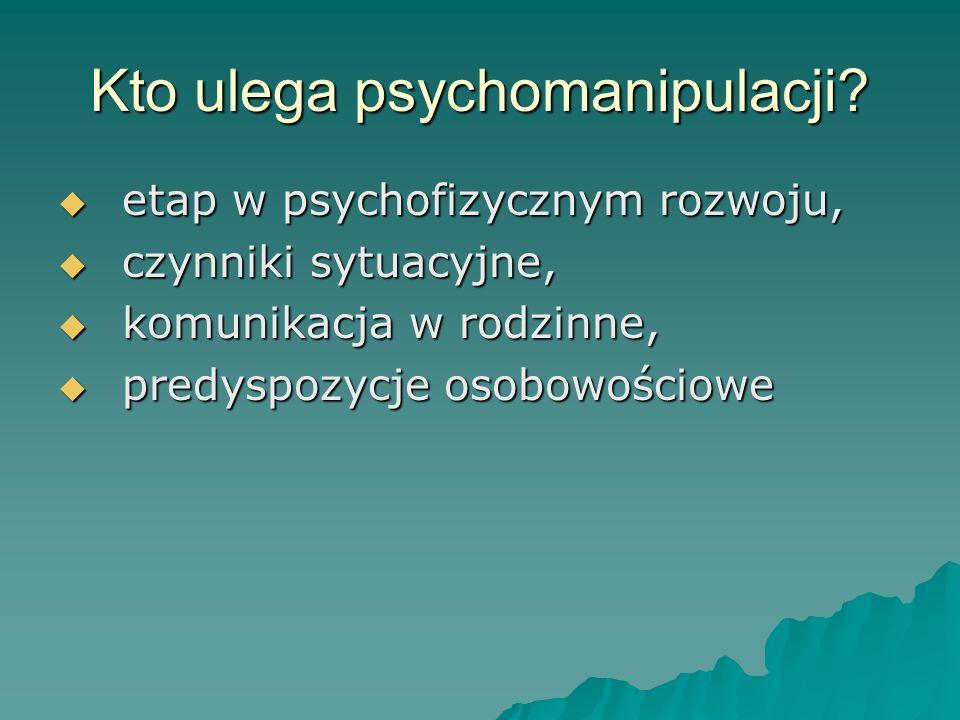 Kto ulega psychomanipulacji