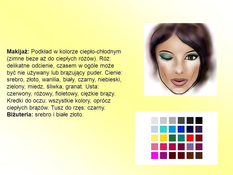 Makijaż: Podkład w kolorze ciepło-chłodnym (zimne beze aż do ciepłych różów). Róż: delikatne odcienie, czasem w ogóle może być nie używany lub brązujący puder. Cienie: srebro, złoto, wanilia, biały, czarny, niebieski, zielony, miedz, śliwka, granat. Usta: czerwony, różowy, fioletowy, ciężkie brązy. Kredki do oczu: wszystkie kolory, oprócz ciepłych brązów. Tusz do rzęs: czarny.