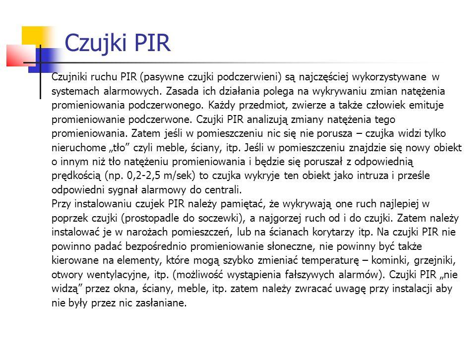 Czujki PIR Czujniki ruchu PIR (pasywne czujki podczerwieni) są najczęściej wykorzystywane w.