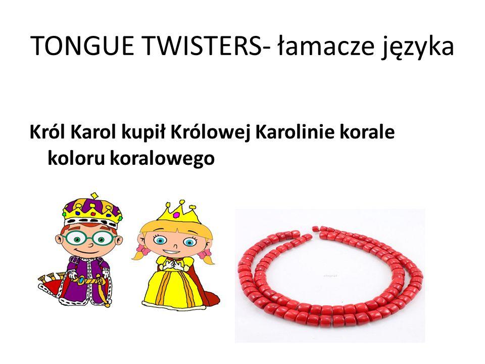 TONGUE TWISTERS- łamacze języka